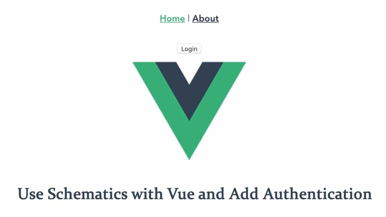Use Schematics with Vue and Add Authentication in 5 Minutes