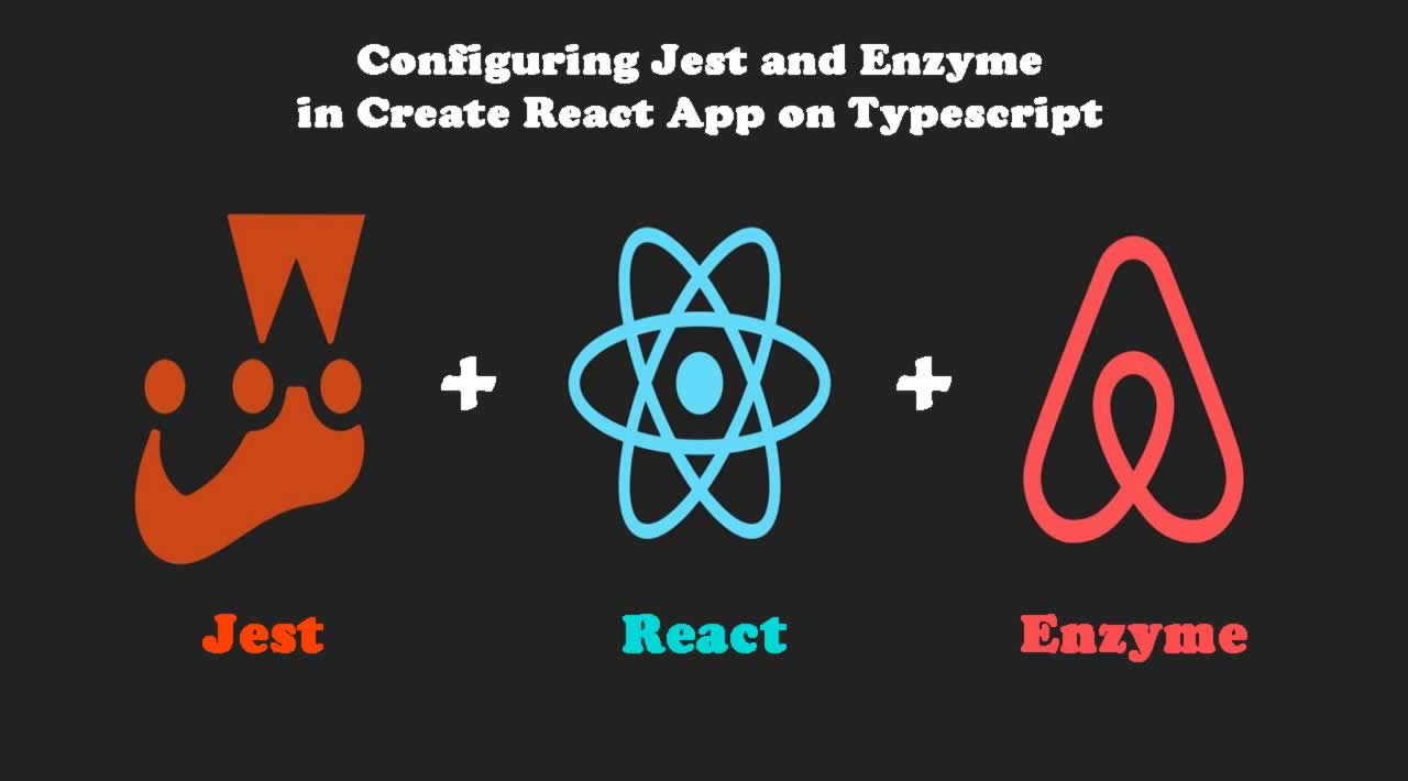 Configuring Jest and Enzyme in Create React App on Typescript
