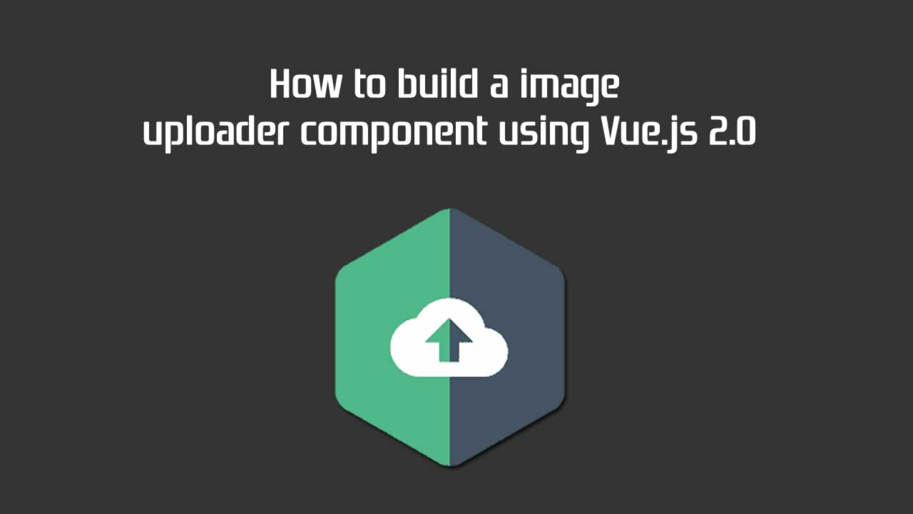 How to build a image uploader component using Vue js 2 0