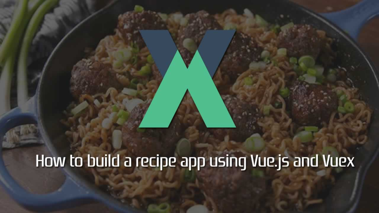 How to build a recipe app using Vue js and Vuex