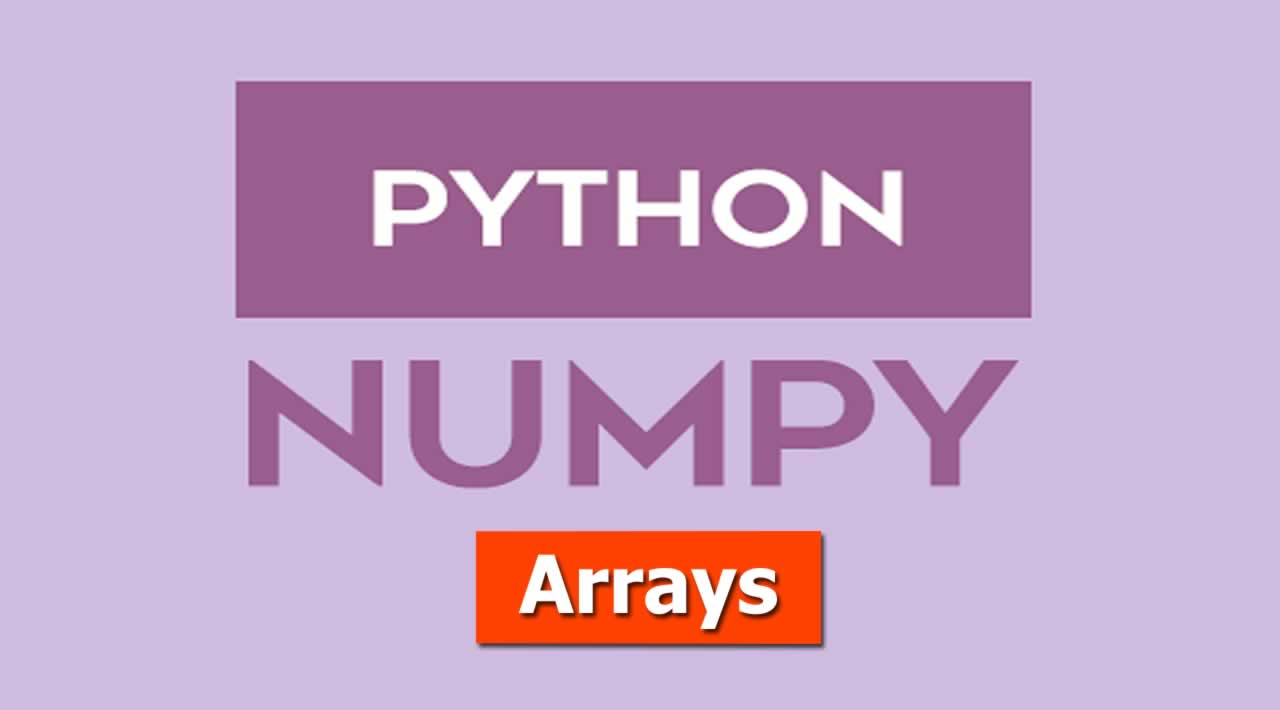 Learn NumPy Arrays With Examples
