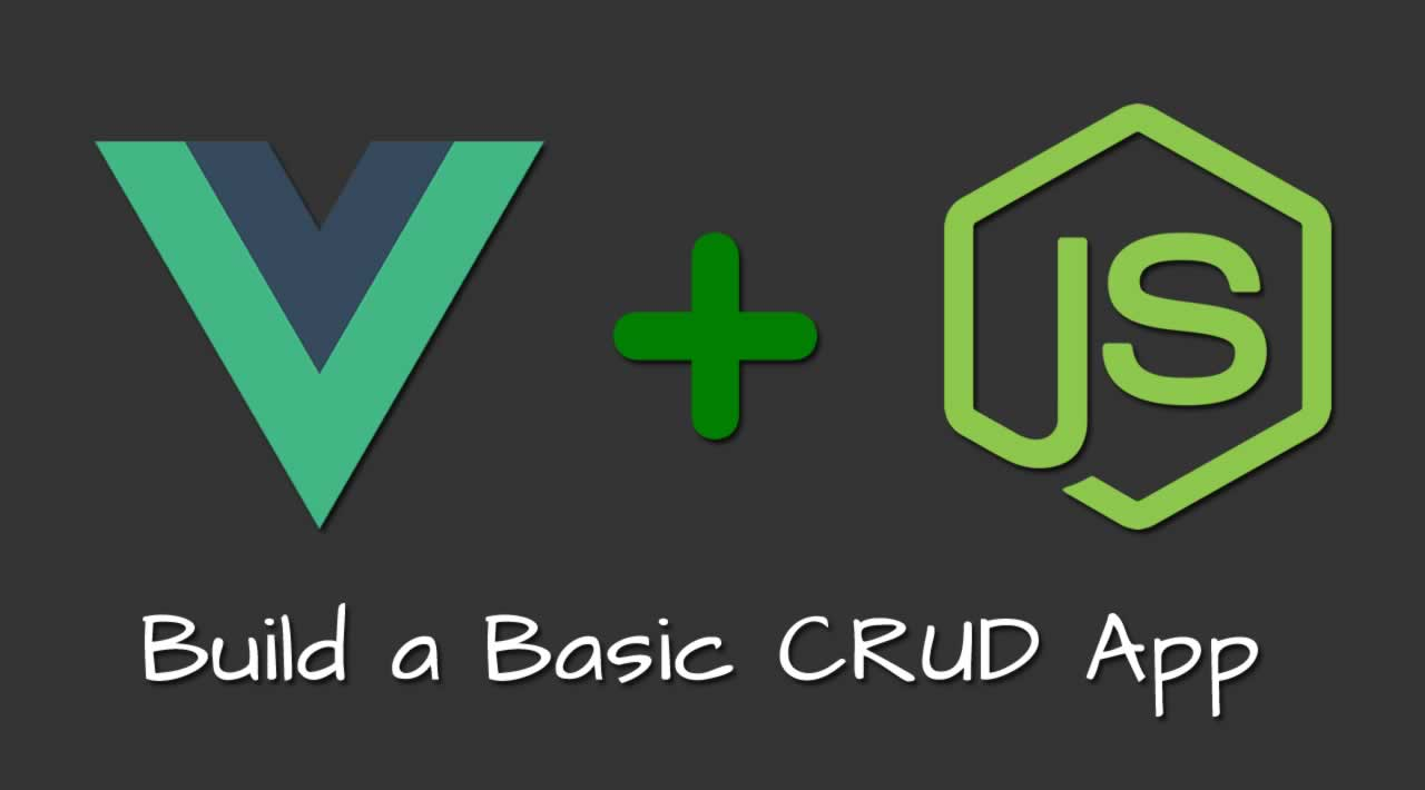 Build a Basic CRUD App with Vue js and Node