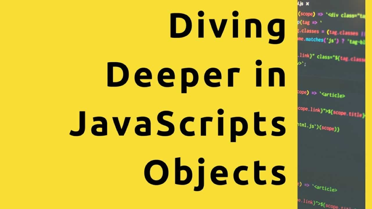 Diving Deeper in JavaScripts Objects