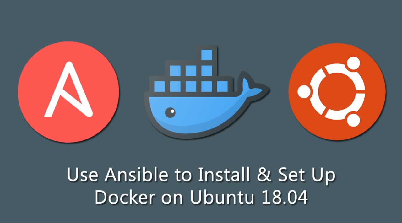 How to Use Ansible to Install and Set Up Docker on Ubuntu 18 04