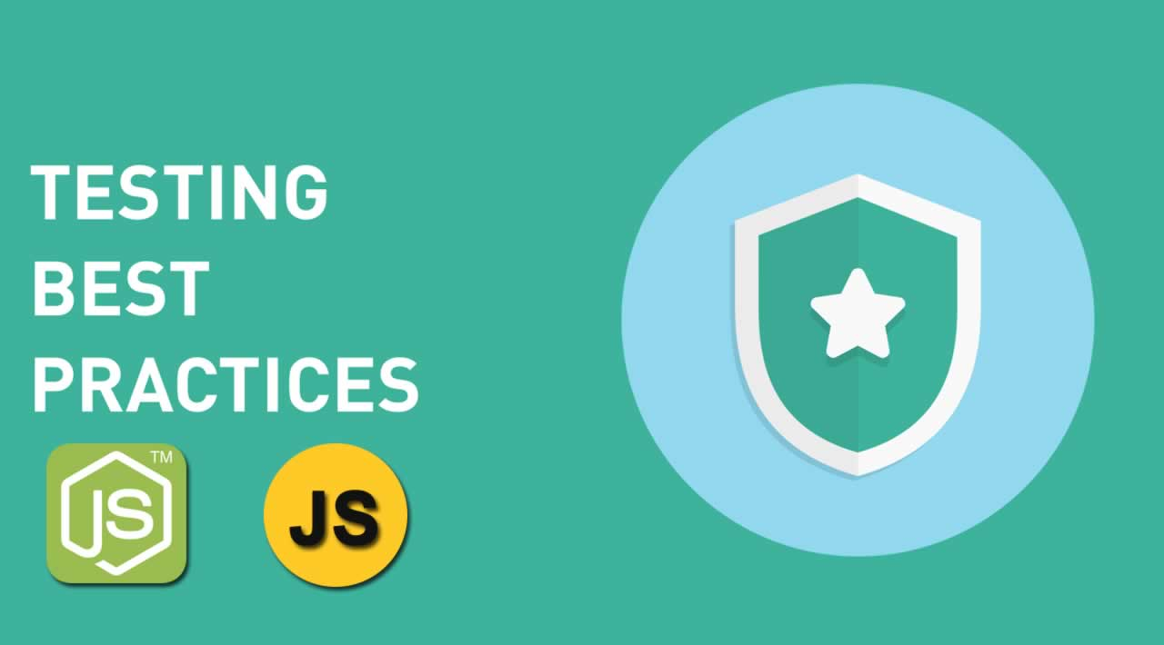 JavaScript and Node js Testing Best Practices