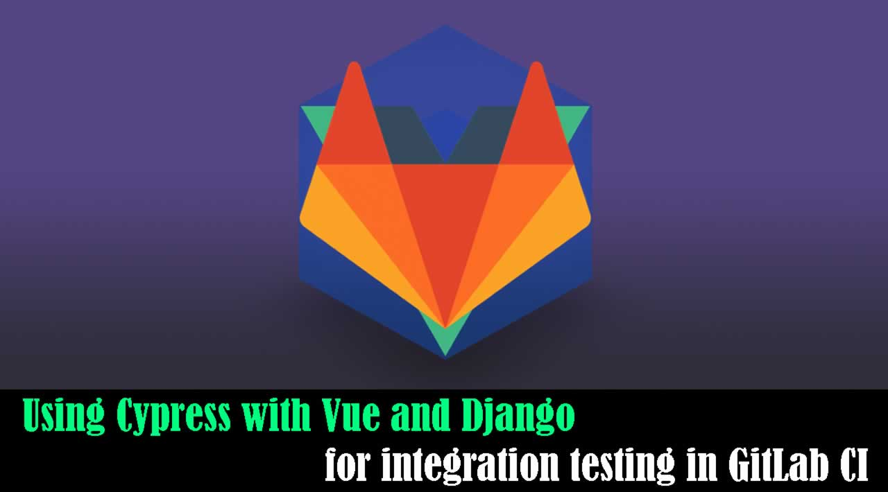 How to Using Cypress with Django and Vue for integration
