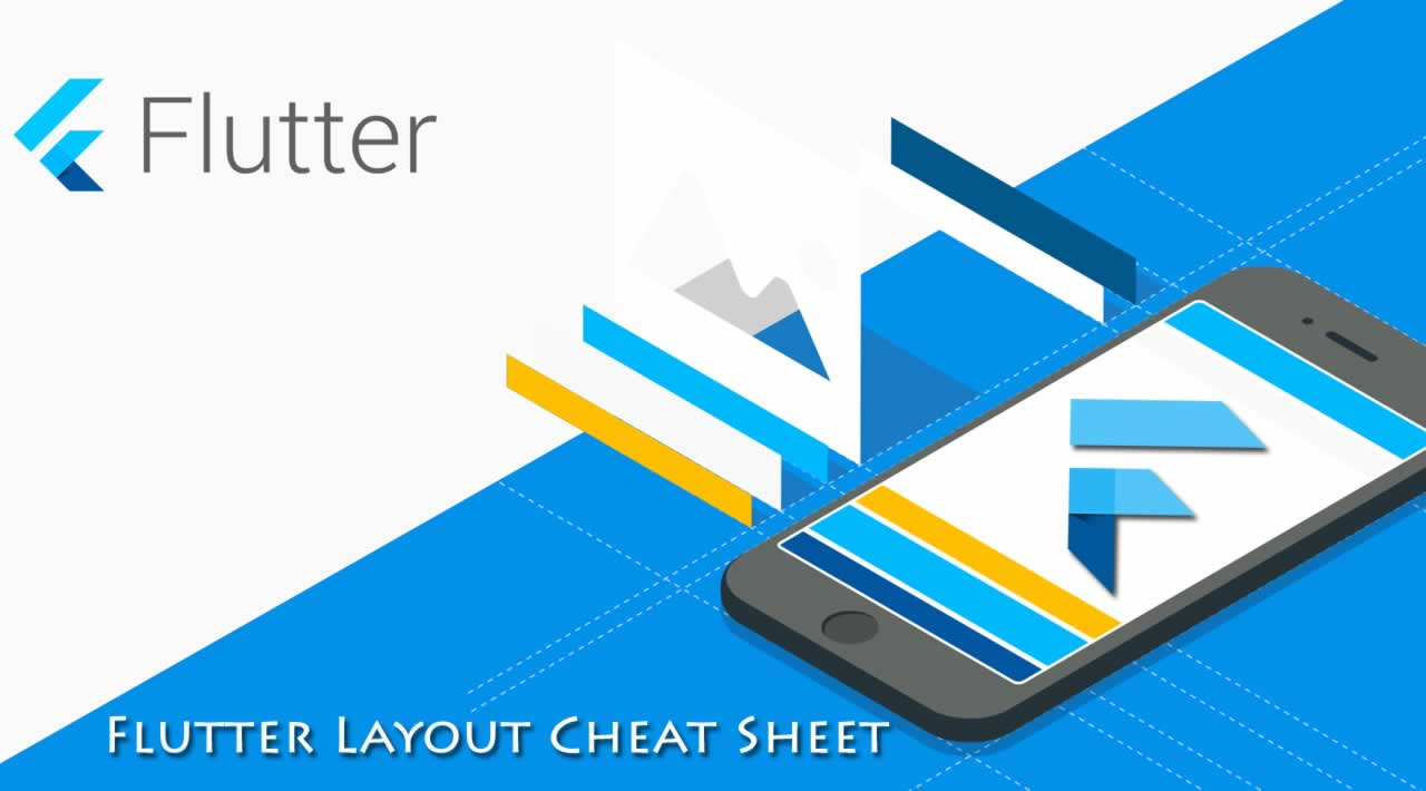 Flutter Tutorial: Flutter Layout Cheat Sheet