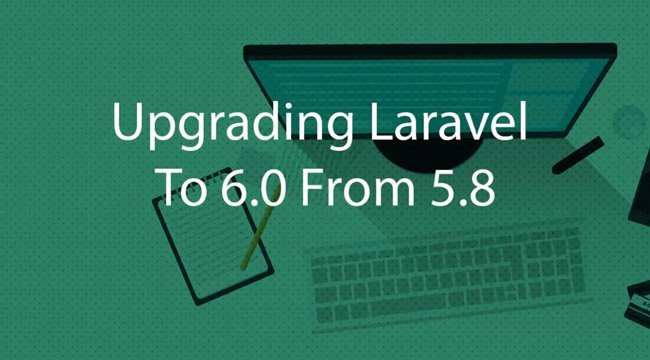 Upgrading Laravel To 6 0 From 5 8