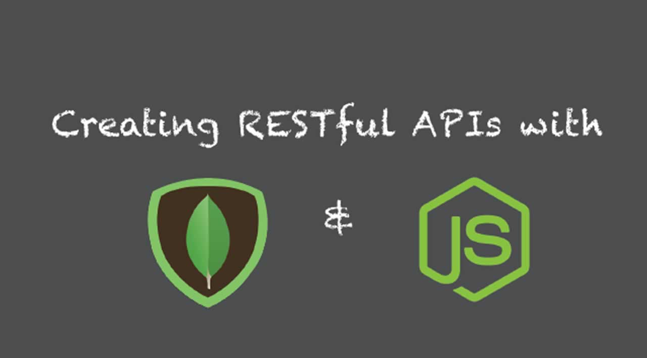 Creating RESTful APIs with NodeJS and MongoDB Tutorial