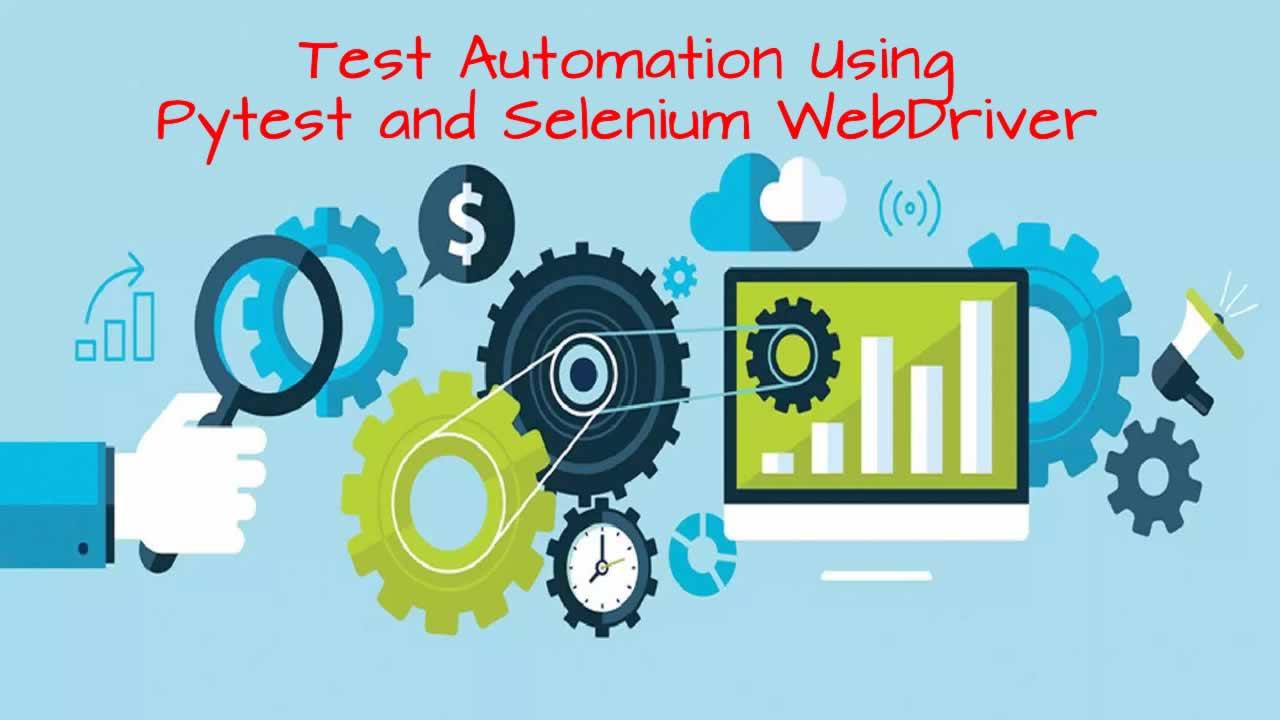 Test Automation Using Pytest and Selenium WebDriver