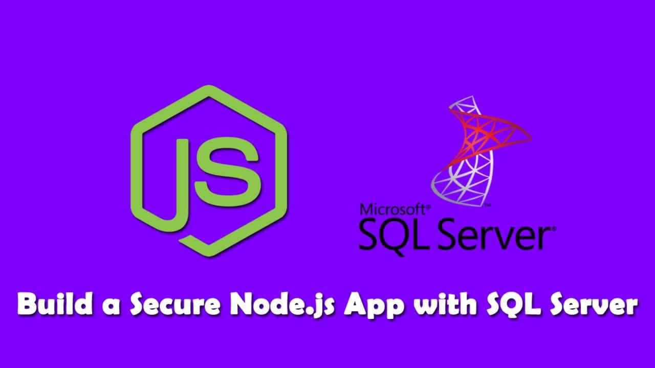 Build a Secure Node js App with SQL Server