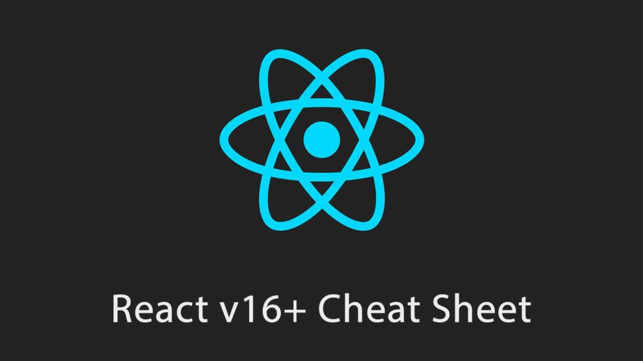 React v16+ Cheat Sheet (PDF/JPG/Custom themes)
