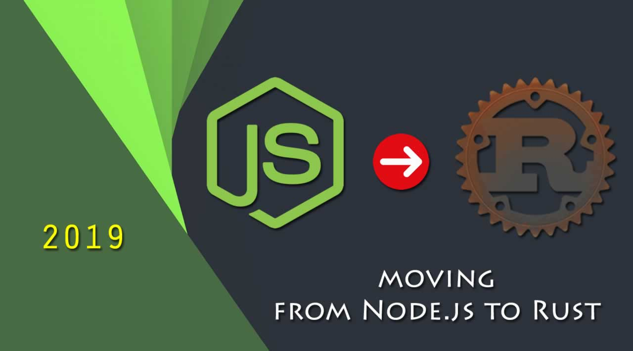 Why you should move from Node.js to Rust in 2019