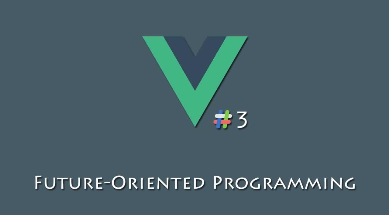 Vue js 3: Future-Oriented Programming