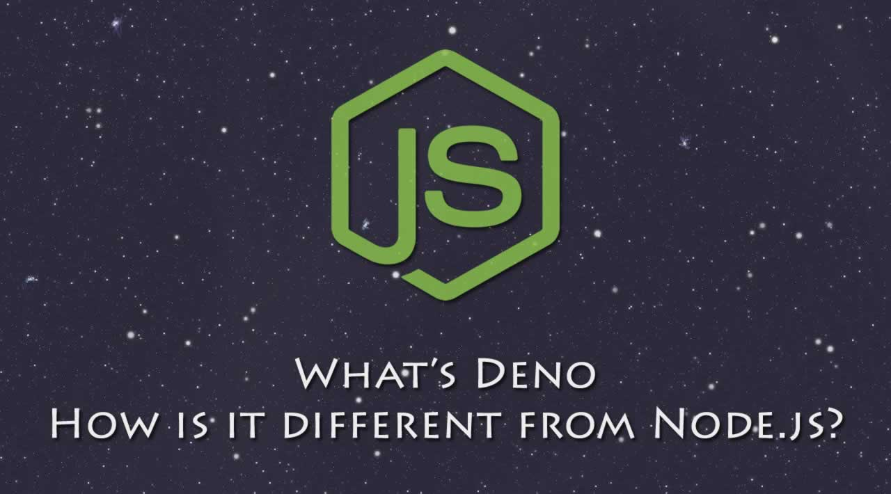 What's Deno, and how is it different from Node.js?