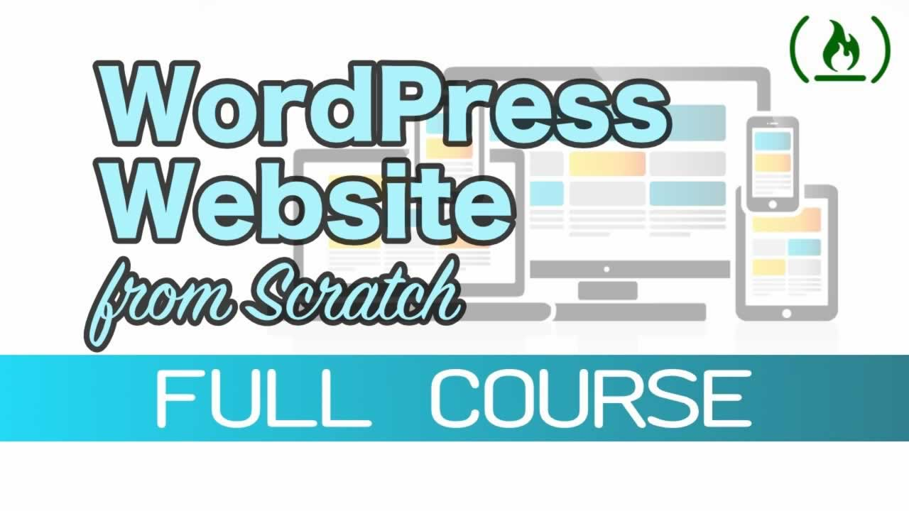 Building Custom WordPress Sites from Scratch - WordPress Theme Development