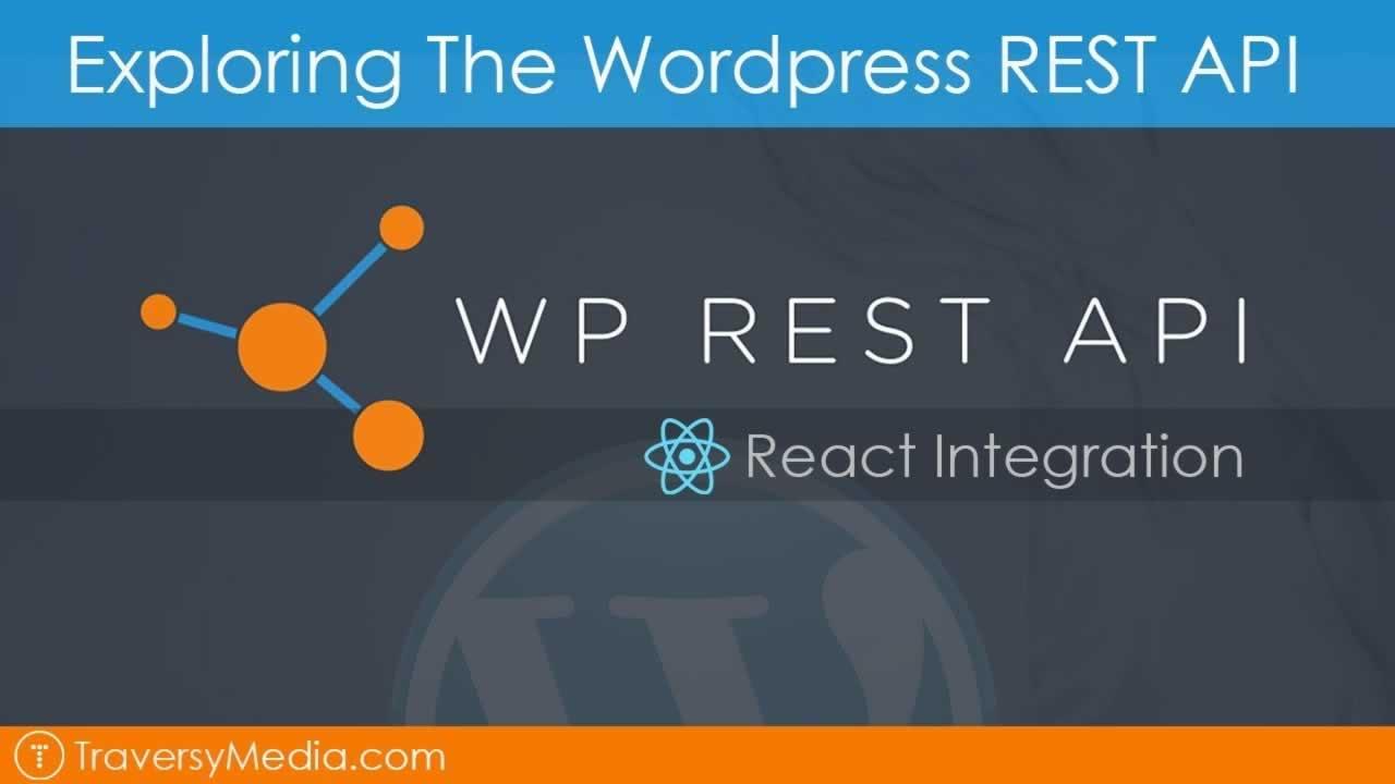 Exploring The Wordpress REST API & React Integration