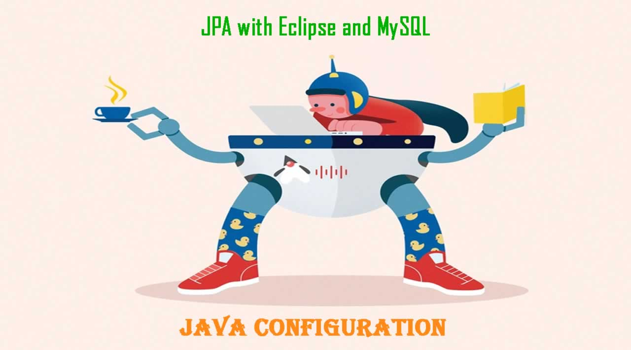 JPA with Eclipse and MySQL: Using Java Configuration