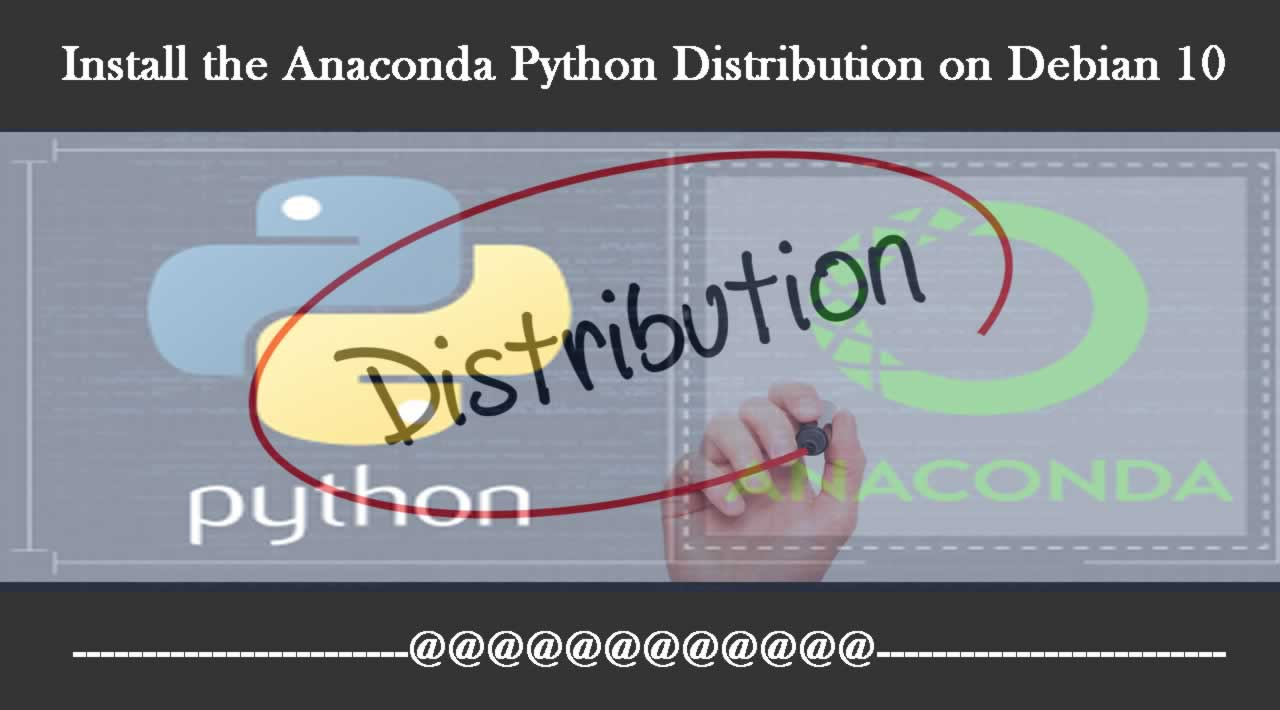 Install the Anaconda Python Distribution on Debian 10