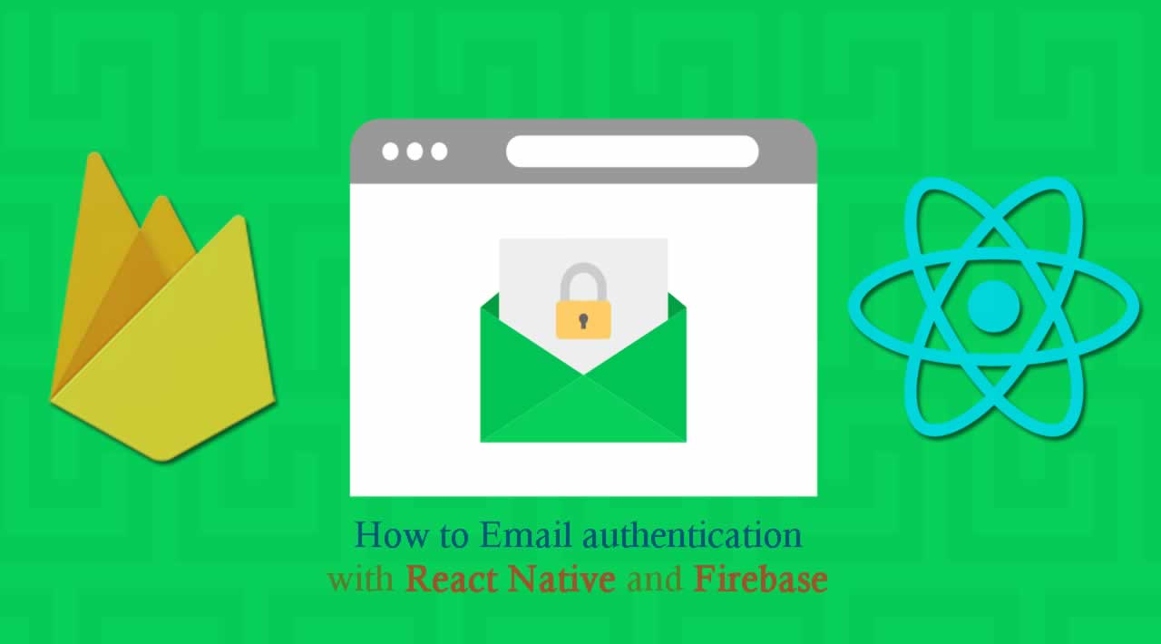 How to Email authentication with React Native and Firebase