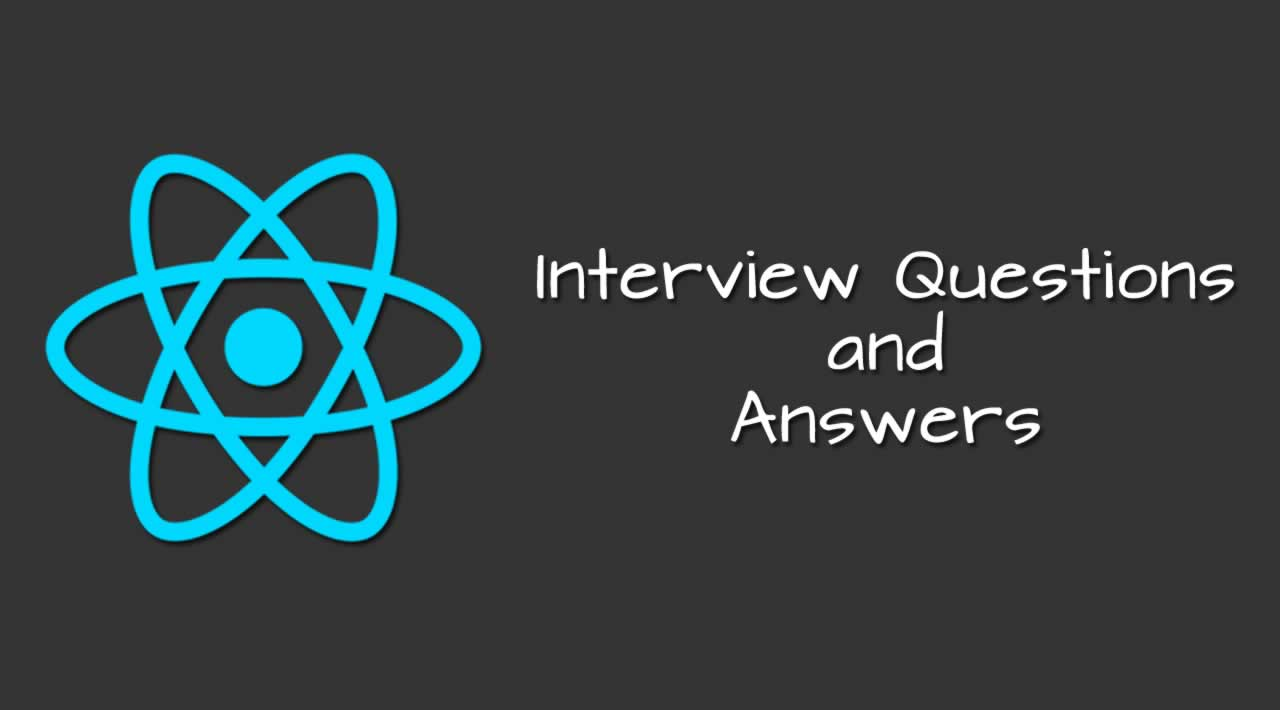 Best 50 React Interview Questions and Answers in 2019