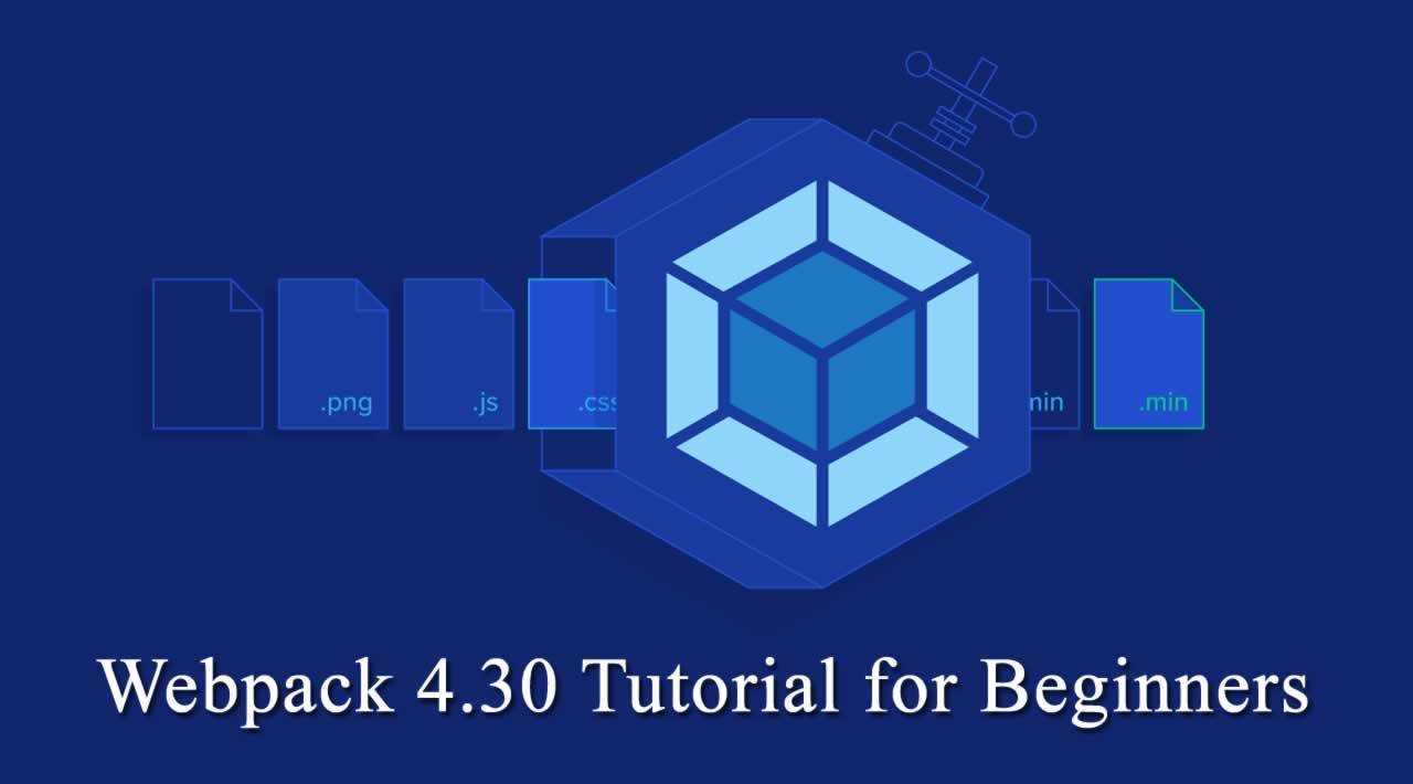 Webpack 4.30 Tutorial for Beginners 🚀🚀🚀