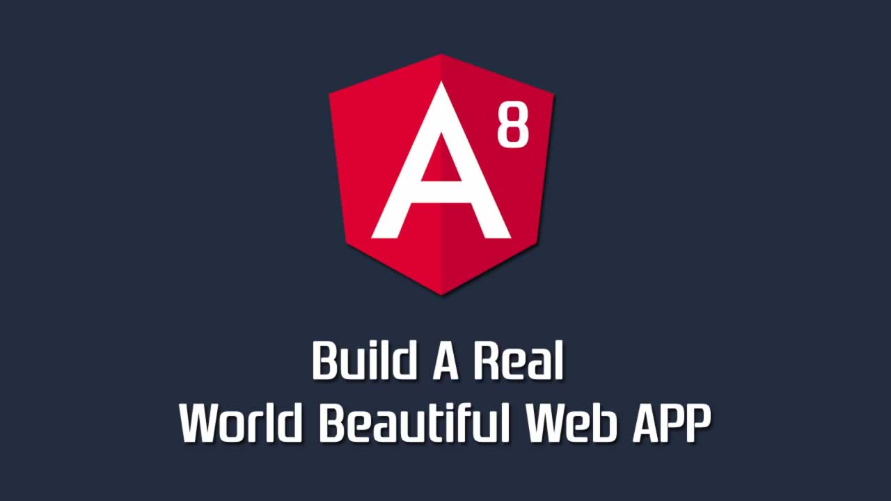 Build A Real World Beautiful Web APP with Angular 8 — A to Z
