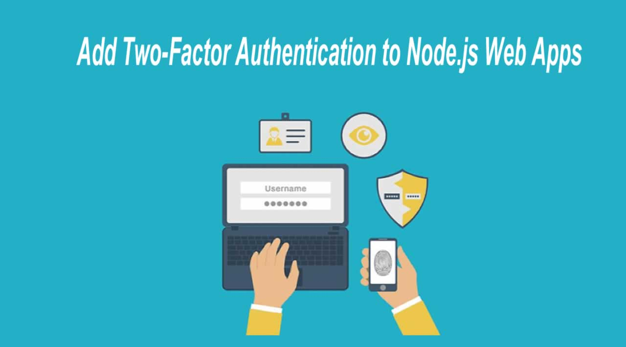 Add Two-Factor Authentication to Node js Web Apps