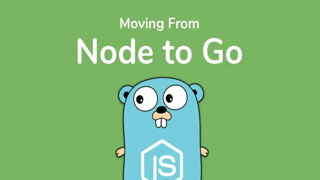 Moving from NodeJS to Go