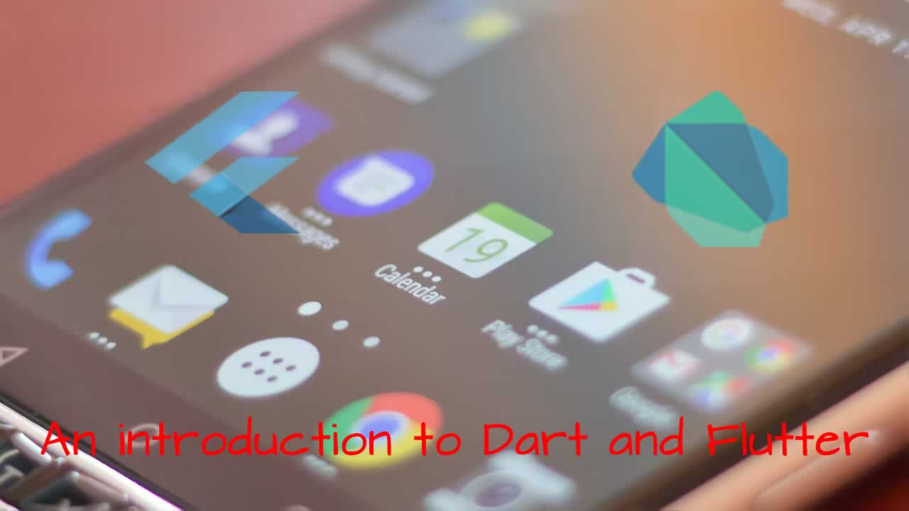 An introduction to Dart and Flutter