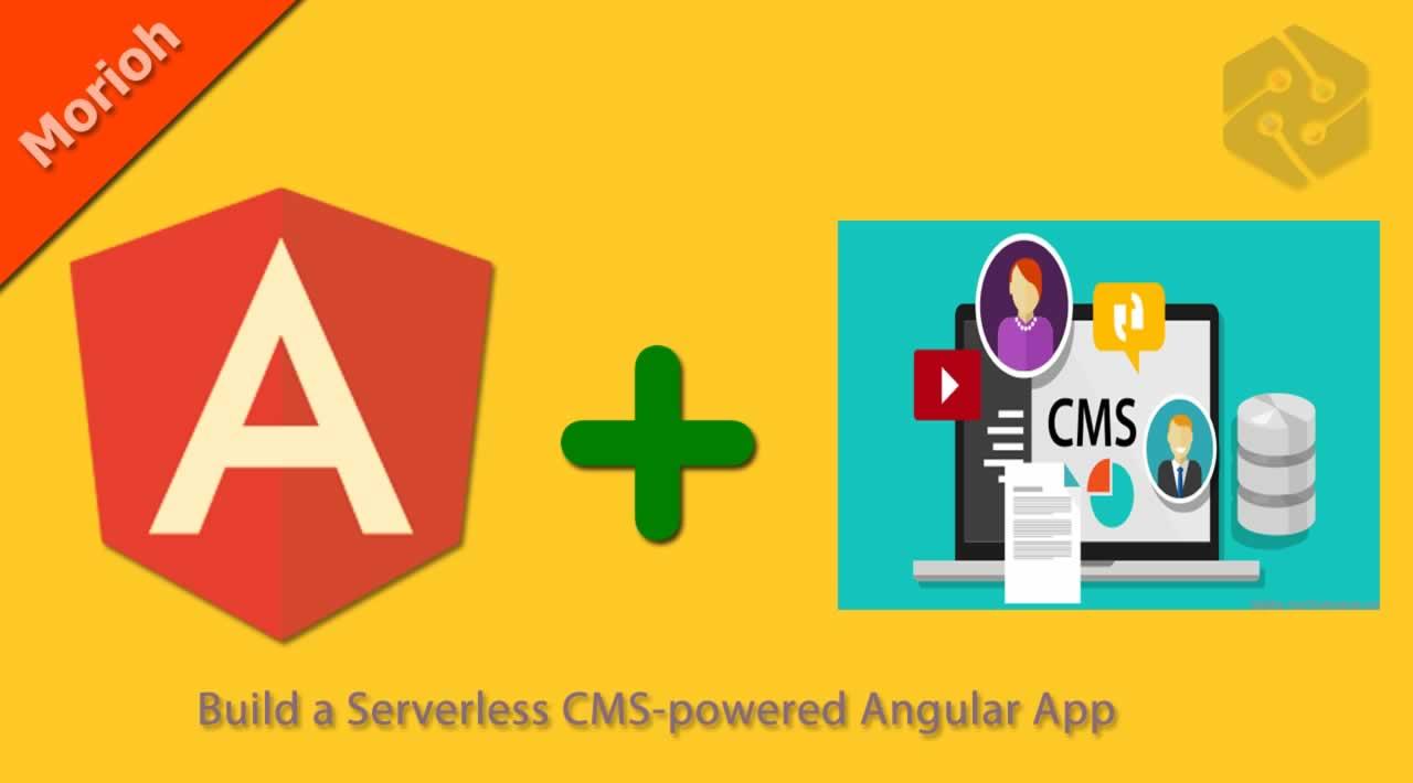 Build a Serverless CMS-powered Angular App