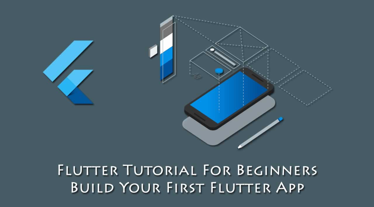 Flutter Tutorial For Beginners - Build Your First Flutter App