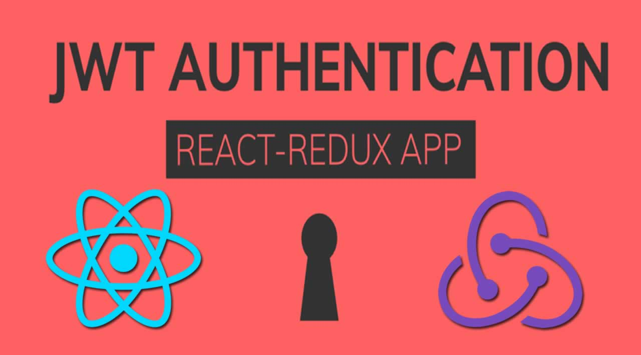 Using JWT in Your React+Redux App for Authorization
