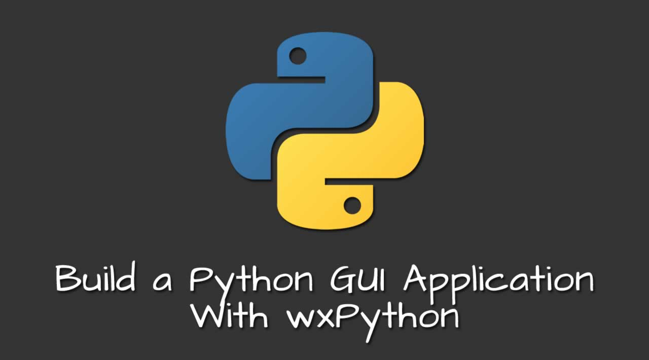Build a Python GUI Application With wxPython