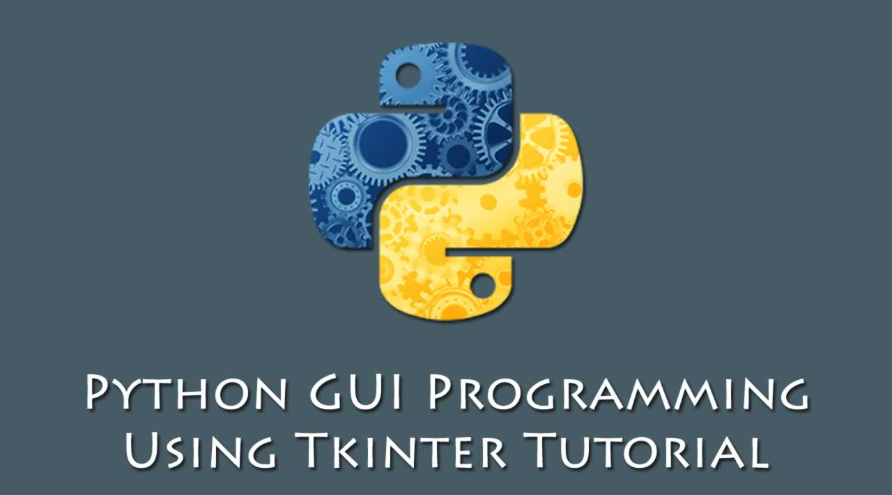 Python GUI Tutorial - Python GUI Programming Using Tkinter Tutorial