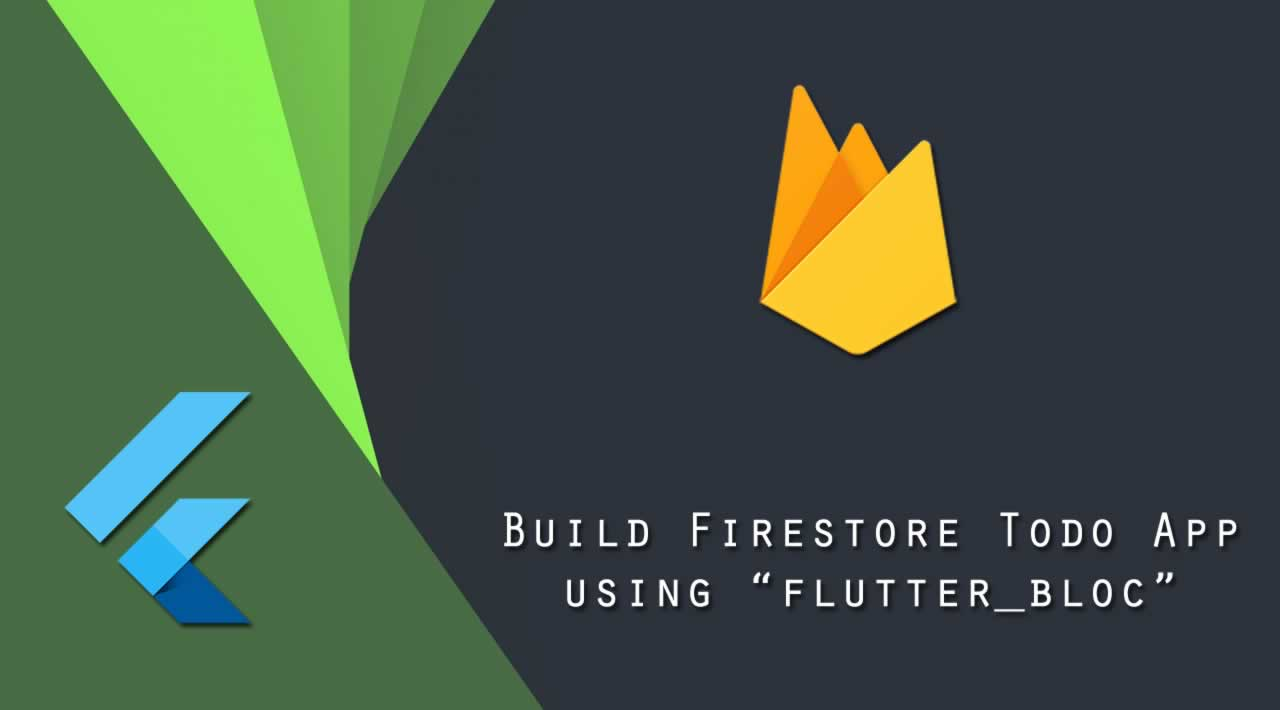 "Build Firestore Todo App in flutter using ""flutter_bloc"""