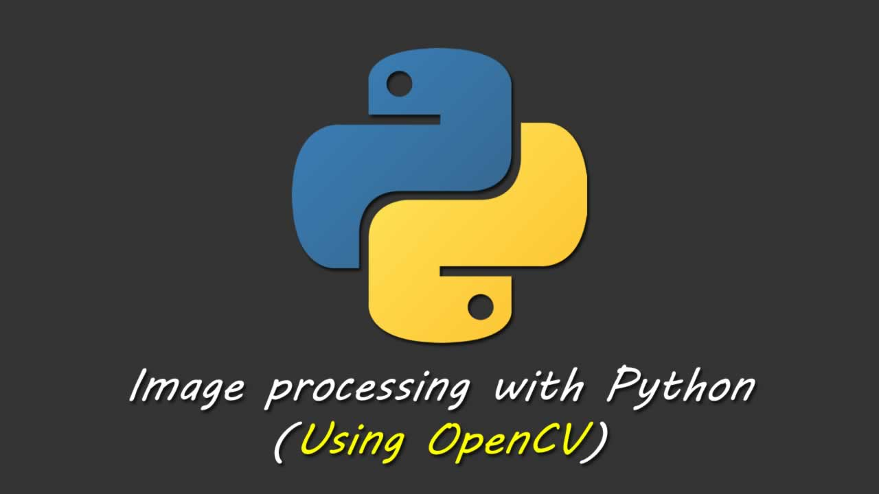 Python Tutorial: Image processing with Python (Using OpenCV)