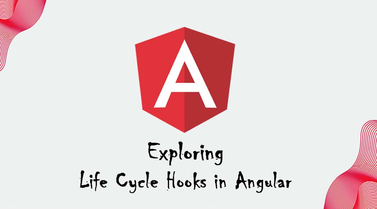 Exploring Life Cycle Hooks in Angular
