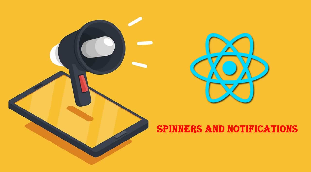 How to Add Spinners and Notifications to React app