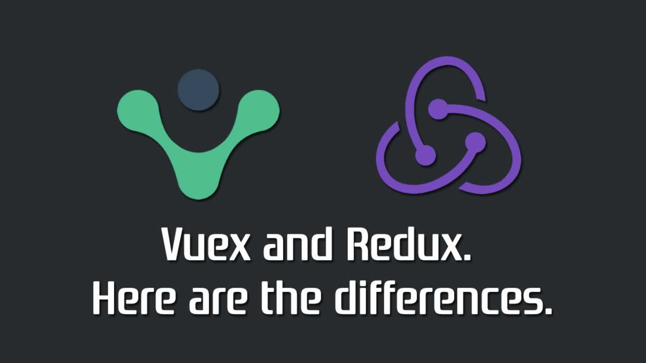 Vuex and Redux  Here are the differences