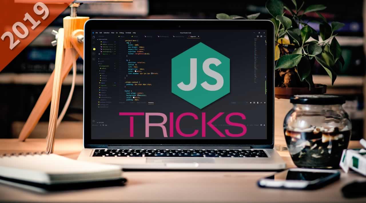 Best 8 Useful JavaScript Tricks in 2019