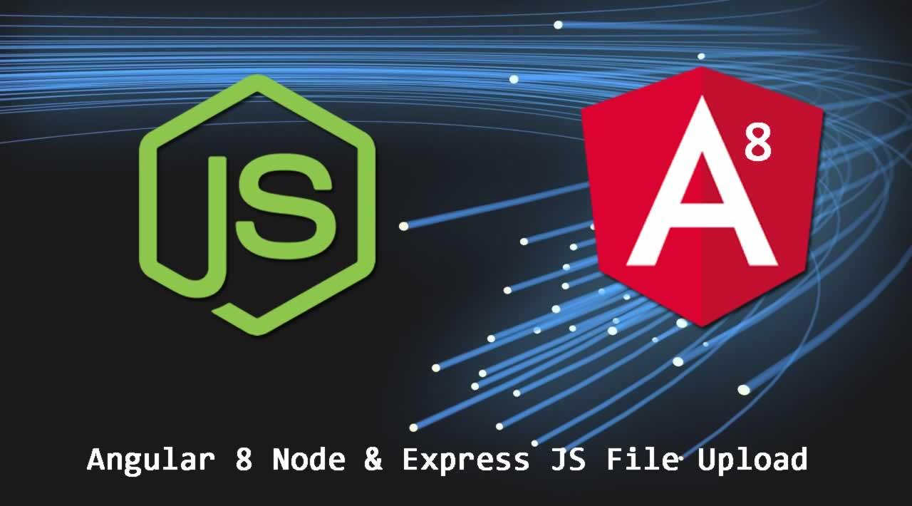 Angular 8 Node & Express JS File Upload